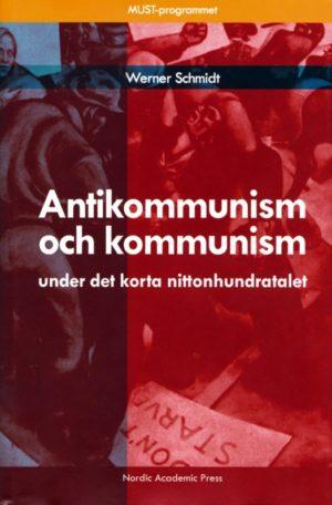 Antikommunism och kommunism under det korta nittonhundratalet