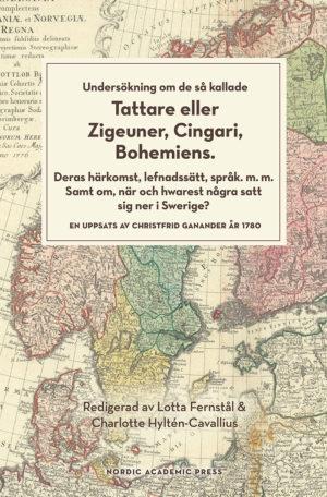 Undersökning om de så kallade Tattare eller Zigeuner, Cingari, Bohemiens